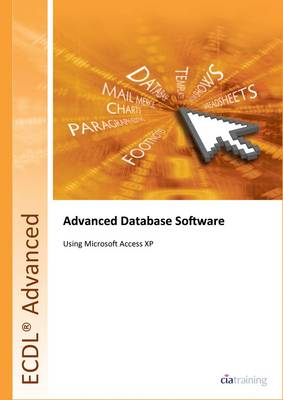 ECDL Advanced Syllabus 2.0 Module AM5 Database Using Access XP (Spiral bound)