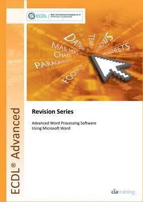 ECDL Advanced Syllabus 2.0 Revision Series Module AM3 Word Processing: Module AM3 (Spiral bound)