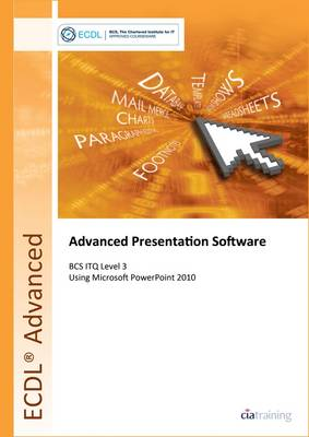 ECDL Advanced Syllabus 2.0 Module AM6 Presentation Using PowerPoint 2010 (Spiral bound)