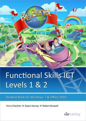 Functional Skills ICT Student Book for Levels 1 & 2 (Microsoft Windows 7 & Office 2010): Levels 1 & 2 (Paperback)