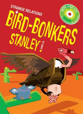 Bird Bonkers Stanley - Stanley Bk. 4 (Hardback)