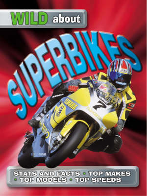 Wild About Superbikes (Paperback)