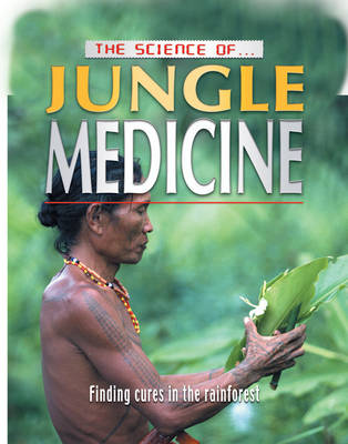 The Science of Jungle Medicine - Science of... S. v. 4 (Paperback)