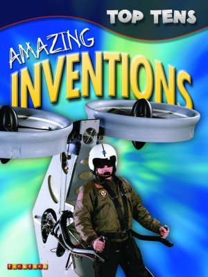 Top Tens: Amazing Inventions (Paperback)