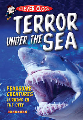 Clever Clogs: Terror Under the Sea - Clever Clogs S. No. 1 (Paperback)