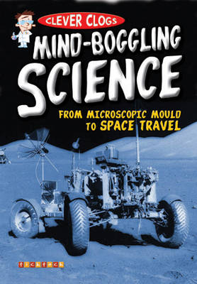Clever Clogs: Mind-Boggling Science - Clever Clogs S. No. 9 (Paperback)