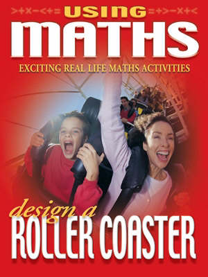 Using Maths 3 Design a Rollercoast (Paperback)
