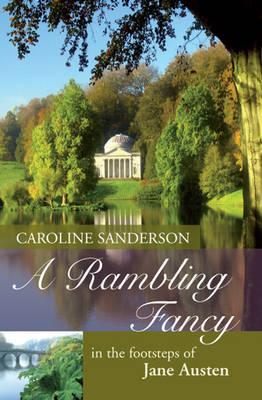 A Rambling Fancy: In the Footsteps of Jane Austen (Paperback)