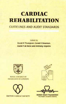 Cardiac Rehabilitation: Guidelines and Audit Standards (Paperback)