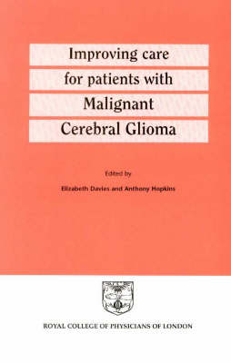 Improving Care for Patients with Malignant Cerebral Glioma (Paperback)