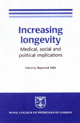 Increasing Longevity: Medical, Social and Political Implications (Paperback)