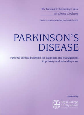 Parkinson's Disease: National Clinical Guideline for Diagnosis and Management in Primary and Secondary Care (Paperback)