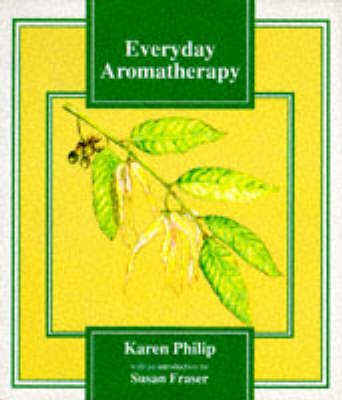 Everyday Aromatherapy (Hardback)