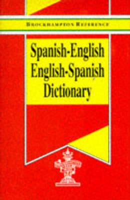 Spanish-English, English-Spanish Dictionary - Brockhampton Reference Series (Bilingual) (Hardback)