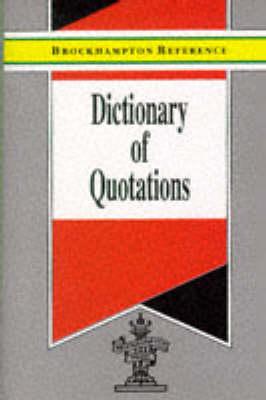 Dictionary of Quotations - Brockhampton Reference Series (English Language) (Hardback)