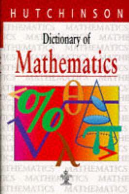 Dictionary of Mathematics - Hutchinson dictionaries (Hardback)
