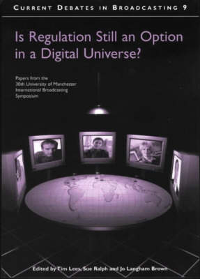 Is Regulation Still an Option in a Digital Universe: Papers from the 30th University of Manchester Symposium (Paperback)