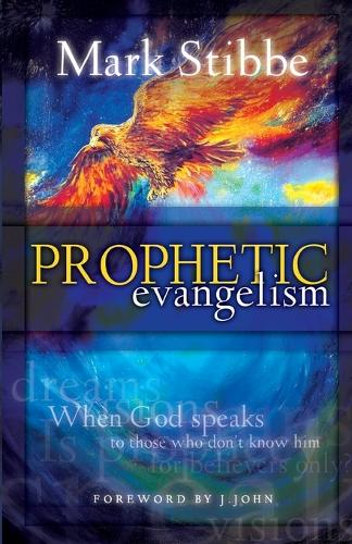 Prophetic Evangelism: When God Speaks to Those who Don't Know Him (Paperback)