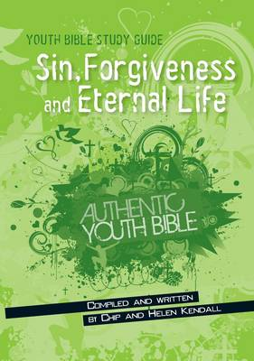 Sin, Forgiveness and Eternal Life - Youth Bible Study Guide (Paperback)