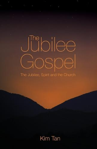 The Jubilee Gospel: The Jubilee, Spirit and the Church (Paperback)