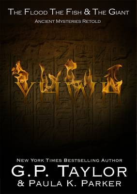 YHWH: Ancient Stories Retold: The Flood, The Fish & the Giant - Ancient Mysteries Retold (Paperback)