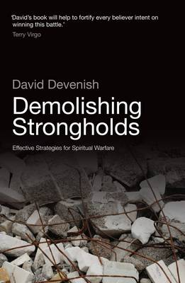 Demolishing Strongholds: Effective Strategies for Spiritual Warfare (Paperback)