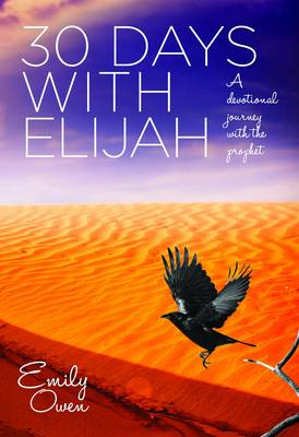 30 Days with Elijah: A Devotional Journey with the Prophet (Paperback)