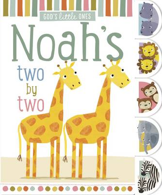 God's Little Ones: Noah's Two by Two (Board book)