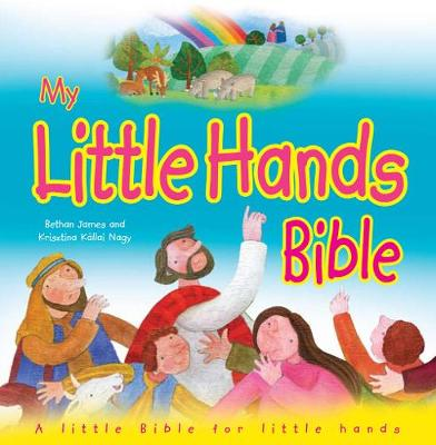 My Little Hands Bible: A Little Bible for Little Hands (Hardback)
