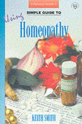 Simple Guide to Using Homeopathy - Simple Guides to Natural Health (Paperback)