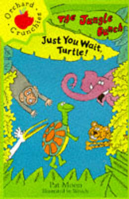 Just You Wait, Turtle! - Jungle Bunch (Paperback)