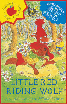 Little Red Riding Wolf - Seriously Silly Stories (Paperback)