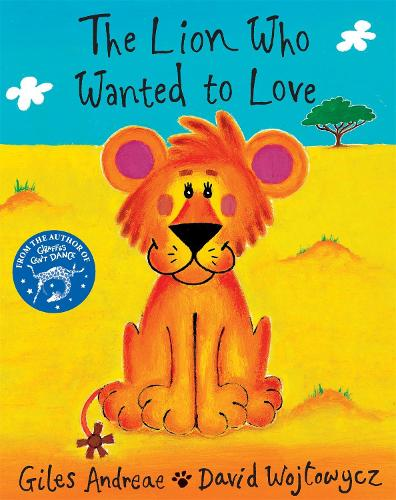 The Lion Who Wanted To Love (Paperback)