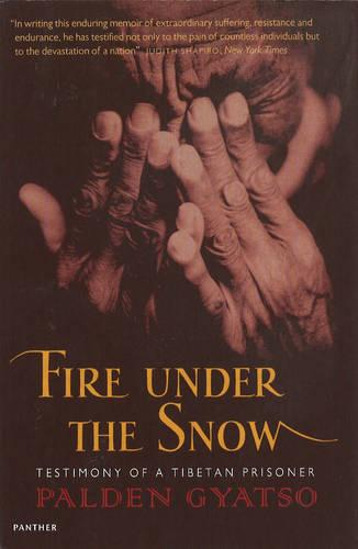 Fire Under The Snow: Testimony of a Tibetan Prisoner (Paperback)