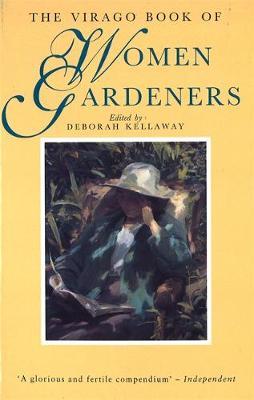 The Virago Book Of Women Gardeners (Hardback)
