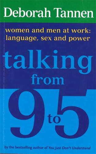 Talking From 9-5: Women and Men at Work: Language, Sex and Power (Paperback)