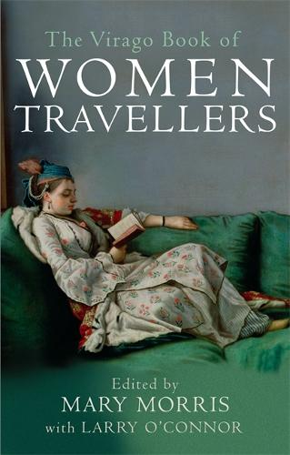 The Virago Book Of Women Travellers. (Paperback)