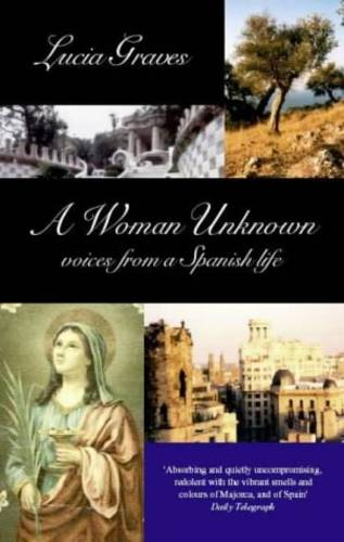 A Woman Unknown: Voices from a Spanish Life (Paperback)