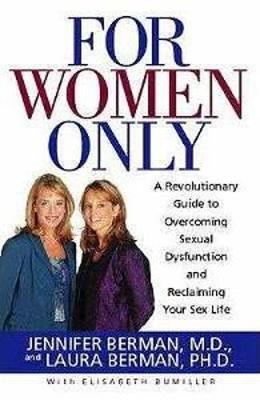 For Women Only: A Revolutionary Guide to Reclaiming Your Sex Life (Paperback)