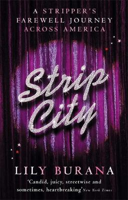 Strip City: A stripper's farewell journey across America (Paperback)