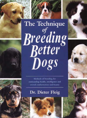The Technique of Better Dog Breeding - Book of the Breed S (Hardback)