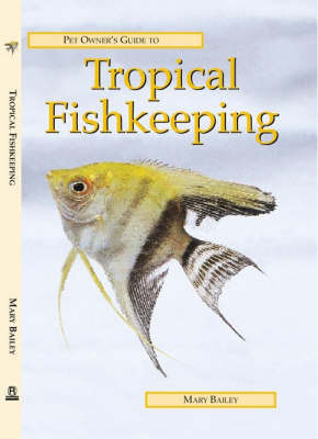 Pet Owner's Guide to Tropical Fishkeeping - Pet owners guides (Hardback)