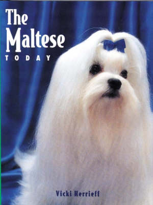 The Maltese Today - Book of the Breed S (Hardback)