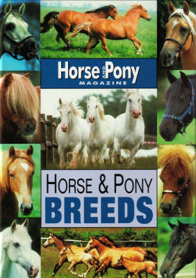 "Horse and Pony Breeds - ""Horse & Pony"" Magazine Library (Hardback)"