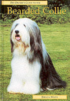 Pet Owner's Guide to the Bearded Collie - Pet Owner's Guide S. (Hardback)