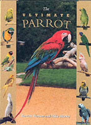 The Ultimate Parrot - The Ultimate (Hardback)