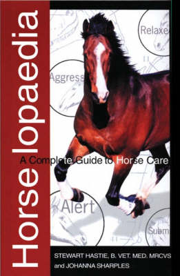 Horselopaedia: A Complete Guide to Horse Care - Ringpress Equestrian Library (Paperback)