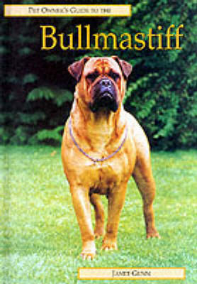 The Pet Owner's Guide to the Bullmastiff - Pet owner's guides (Hardback)
