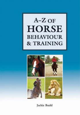 A-Z of Horse Behaviour and Training (Hardback)