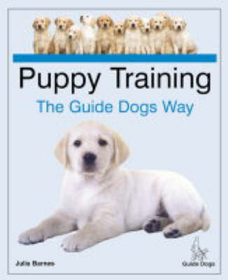 Puppy Training the Guide Dogs Way (Hardback)